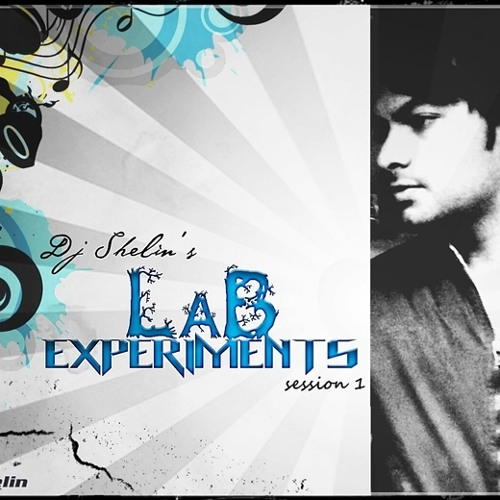 Teasers Of The 10 Tracks Releasing In LAB EXPERIMENTS Session 1 By Dj Shelin