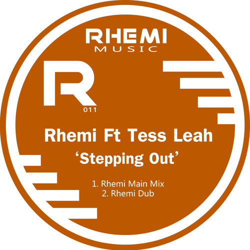 Rhemi Ft Tess Leah - Stepping Out (Preview)