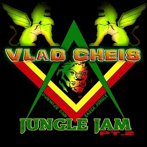 Vlad Cheis - Jungle Jam Ragga-Jungle mix Part.2