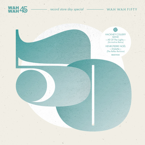 WAH7050! Record Store Day Special - Hackney Colliery Band, Scrimshire, Henri-Pierre Noël, The Reflex