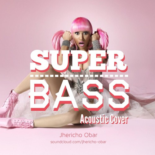 Super Bass by Nicki Minaj (Acoustic Cover)