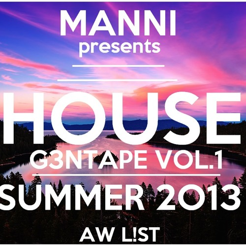 2013 Summer G3ntape: House Vol. 1 [FREE DOWNLOAD]