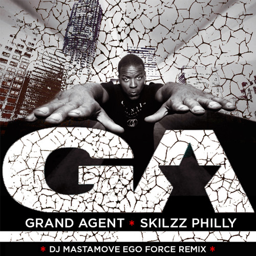 Grand Agent - Skillz Philly (DJ Mastamove Ego Force Remix // april 2014)
