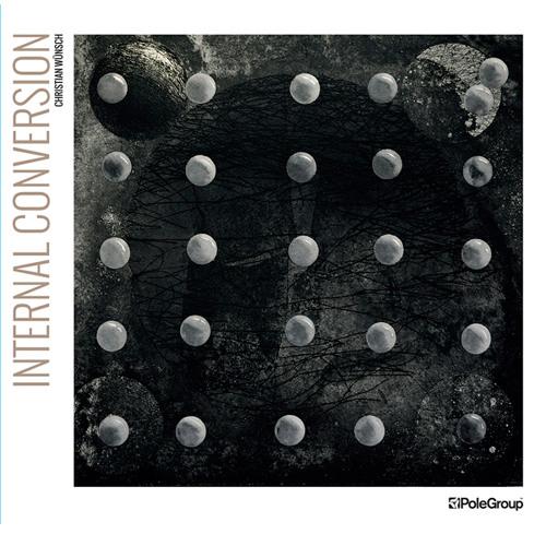 Preview - Christian Wünsch - Internal Conversion -  PoleGroup 24