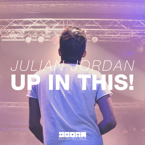 Julian Jordan - Up In This! (Original Mix) [OUT NOW]
