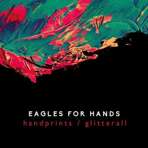 Premiere: Eagles For Hands - Handprints