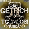 Get Rich- TG Ft. BRIKS & OBI