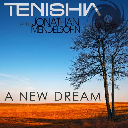 Tenishia & Jonathan Mendelsohn - New Dream