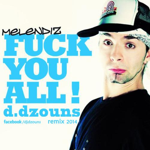 Melendiz - Fuck You All (Dzouns Remix)