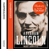 Abraham Lincoln: History in an Hour, By Kat Smutz, Read by Jonathan Keeble