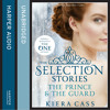 The Selection Stories: The Prince and The Guard, By Kiera Cass