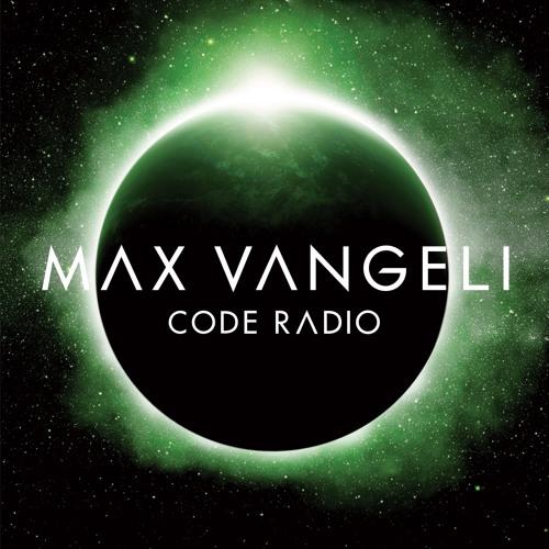 Max Vangeli Presents - CODE RADIO - Episode 037