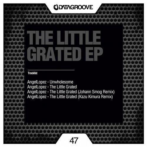 AngelLopez - The Little Grated (Johann Smog Remix) [DATAGROOVE]
