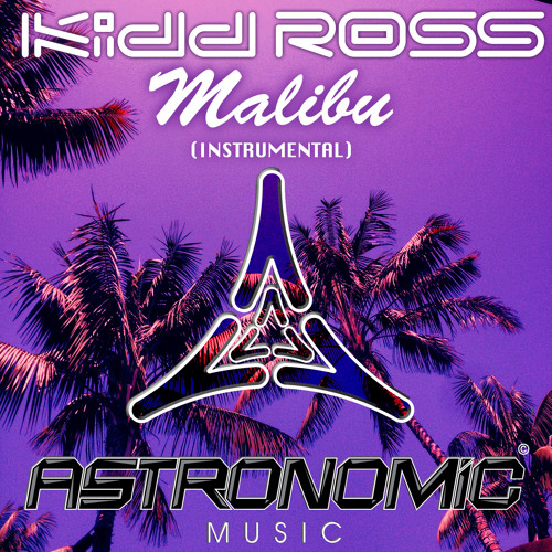 Kidd Ross Malibu (Original Mix) OUT NOW!