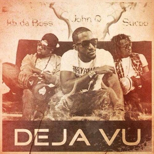 Deja Vu (Dirty) -Kb Da Boss x John Q x SuCoo
