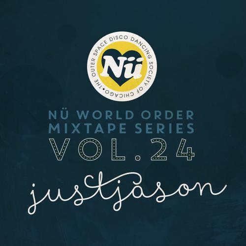 Nü World Order Mixtape Series Vol 24: Just Jason
