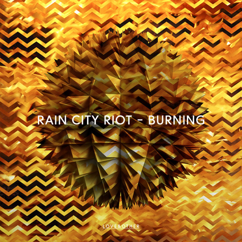 Rain City Riot - Burning (LOVE001)