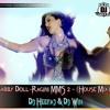 Babby Doll-Ragini MMS 2 - (House Mix) - Dj Heefaj & Dj Win