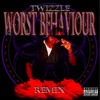 Worst Behaviour (Remix) - Twizzle