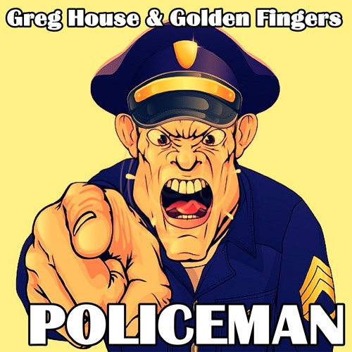 Greg House & Golden Fingers - Policeman (Original Mix)