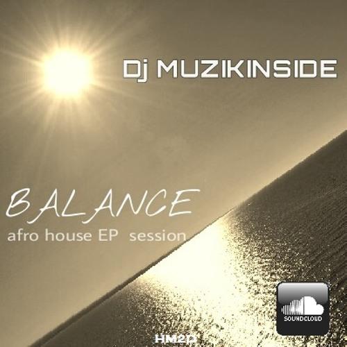 Dj Muzikinside - BALANCE (Deep Afro Soul Session)