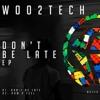 WOO2TECH - Don't Be Late (Original Mix)