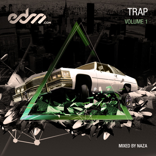 EDM.com Trap Volume 1 Mixed by NAZA