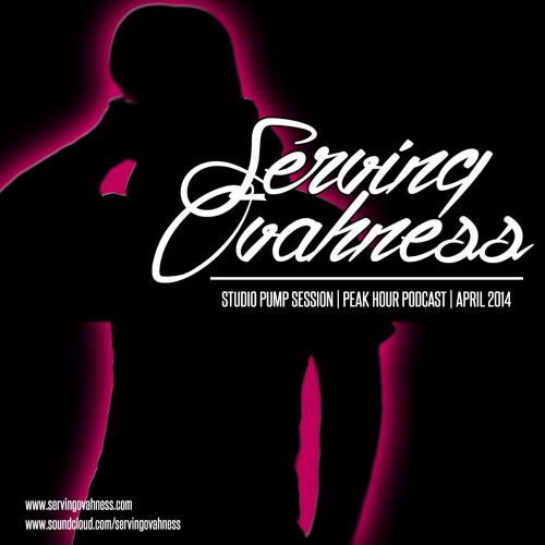 SERVING OVAHNESS: PODCAST #3   STUDIO PUMP SESSION   PEAK HOUR   APRIL 2014