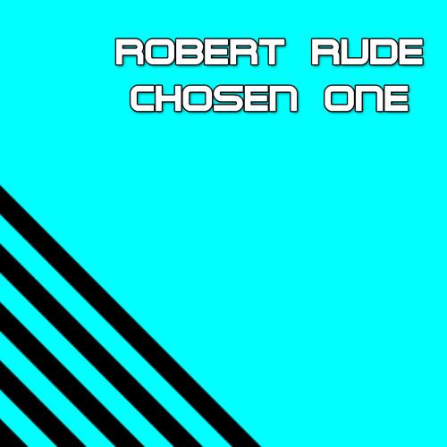 Robert Rude - Chosen One