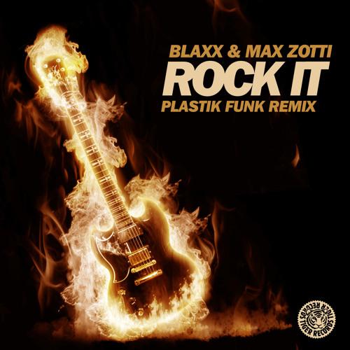 Blaxx & Max Zotti - Rock It (Plastik Funk Rmx)