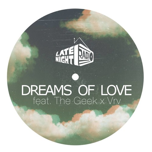 Dreams Of Love (Feat Late Night Radio)
