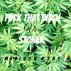 Fuck that bitch (caked up remix) and Stoner young thug (miles medina) REMIX*