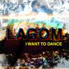 Lagon - I want to dance (go to Rio Rio)