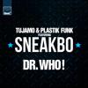 Dr.Who by Tujamo & Plastik Funk ft. Sneakbo (Smooth Remix)