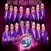 BANDA MS - No Me Pidas Perdon (me da miedo volver) .2014. *PUBLICIDADEZ GUZMAN*