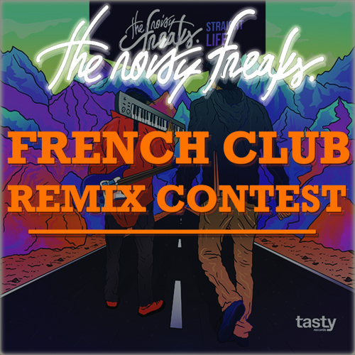 The Noisy Freaks - French Club Remix Contest