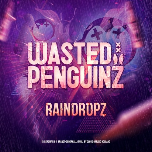 Wasted Penguinz - Raindropz ( Original Mix )
