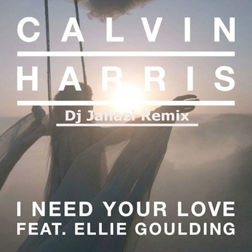 I Need You Love Dj Jahazi Remix (Free Download)