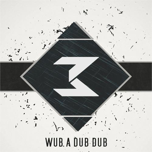 WUB A DUB DUB