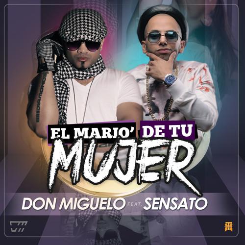 Don Miguelo Ft. Sensato - El Mario De Tu Mujer (Radio Edit)