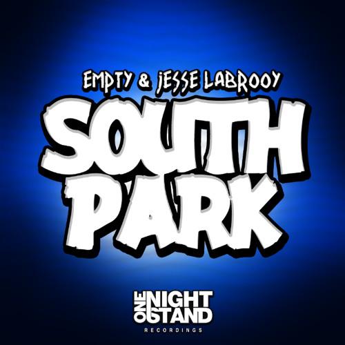 Empty & Jesse La'Brooy - South Park (Original Mix) [ONS Recordings] OUT NOW!