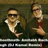 Party With Bhoothnath- Amitabh Bachchan Ft. Honey Singh (DJ Kamal Remix)
