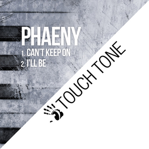 Phaeny - Can't Keep On / I'll Be (TOUCH021)