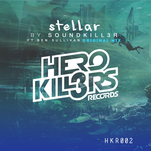 Soundkill3r ft. Ben Sullivan - Stellar (Original Mix) Available on Herokill3rs Records