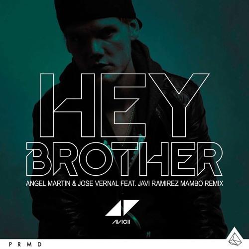 Hey Brother (Angel Martin & Jose Vernal Feat. Javi Ramirez Remix)