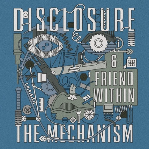 The Mechanism - Disclosure & Friend Within (Radio 1 Rip)
