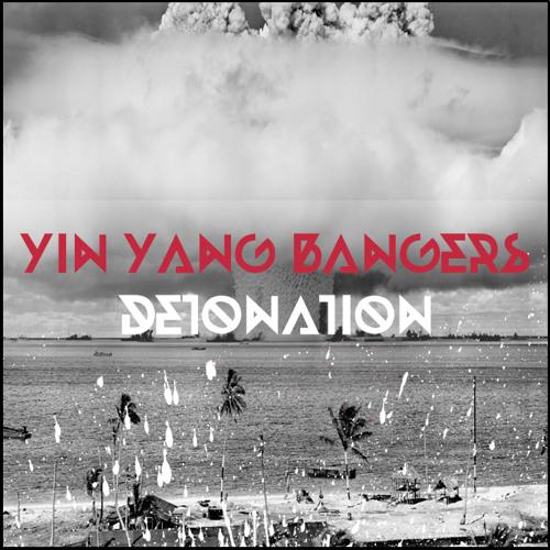 Yin Yang Bangers - Detonation (Original Mix)
