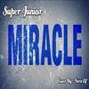 [COVER] SUPER JUNIOR Miracle - By Nara Elf