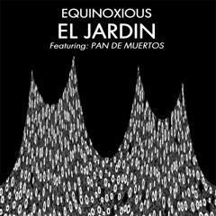 Equinoxious- El Jardín (Feat Pan de Muertos)