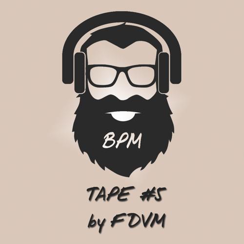 BPM Tape #5 By FDVM